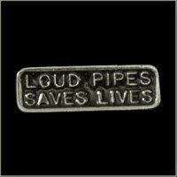 Loud Pipes Save Lives Pin