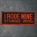 2005 Sturgis I Rode Mine Event Patch - Orange