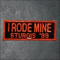 1999 Sturgis I Rode Mine Event Patch - Orange