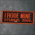 2008 Sturgis I Rode Mine Event Patch - Orange
