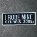 2005 Sturgis I Rode Mine Event Patch - White