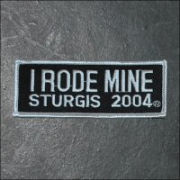 2004 Sturgis I Rode Mine Event Patch - White