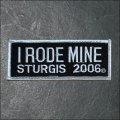 2006 Sturgis I Rode Mine Event Patch - White