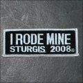 2008 Sturgis I Rode Mine Event Patch - White