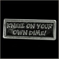 Kneel on your own dime! Biker Pin